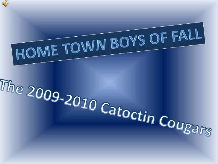 Home Town Boys of Fall<br />The 2009-2010 Catoctin Cougars<br />