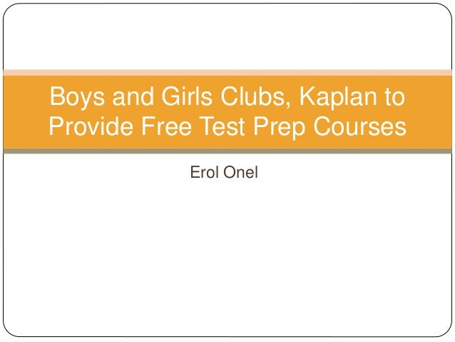 Erol Onel Boys and Girls Clubs, Kaplan to Provide Free Test Prep Courses