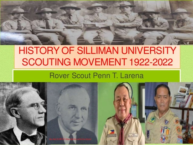 HISTORY OF SILLIMAN UNIVERSITY SCOUTING MOVEMENT 1922-2022 Rover Scout Penn T. Larena