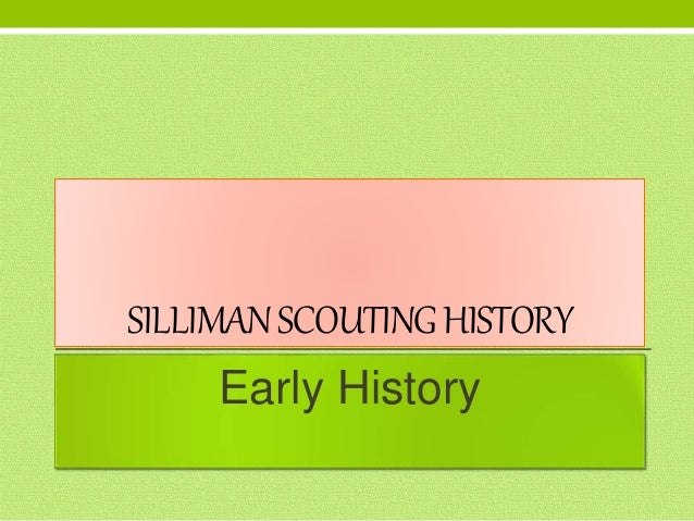 SILLIMANSCOUTINGHISTORY Early History