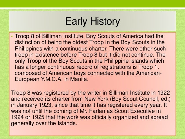 Early History • Troop 8 of Silliman Institute, Boy Scouts of America had the distinction of being the oldest Troop in the ...