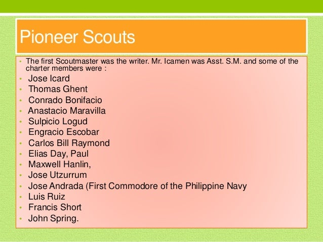 Pioneer Scouts • The first Scoutmaster was the writer. Mr. Icamen was Asst. S.M. and some of the charter members were : • ...