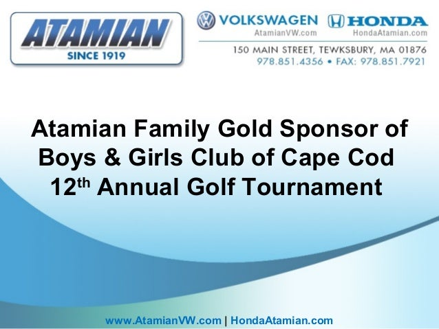 Atamian Family Gold Sponsor of Boys & Girls Club of Cape Cod 12th Annual Golf Tournament www.AtamianVW.com | HondaAtamian....