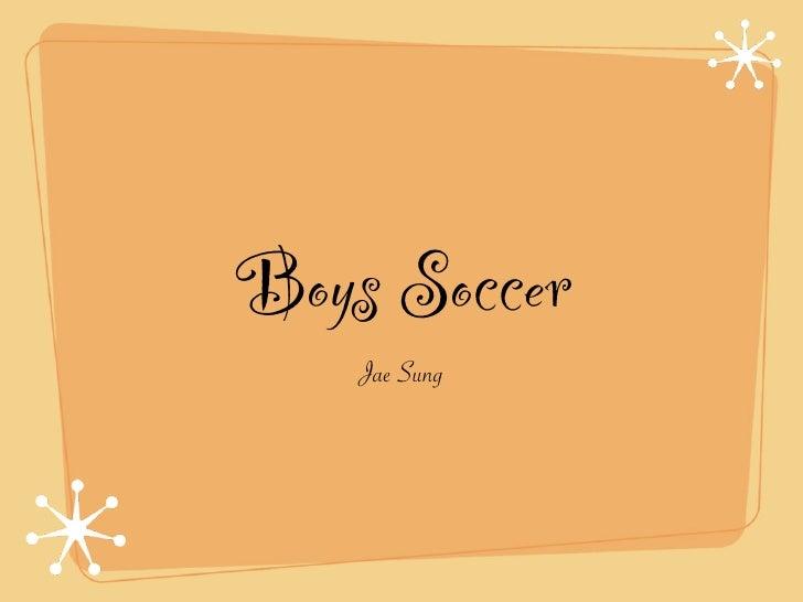 Boys Soccer     Jae Sung