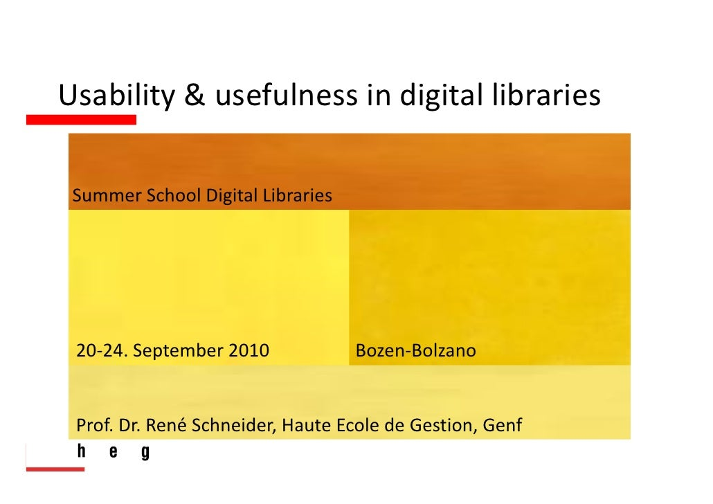 Usability & usefulness in digital libraries Summer School Digital Libraries 20‐24. September 2010             Bozen‐Bolzan...