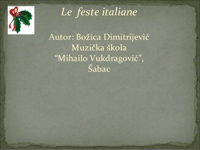 "Le feste italianeAutor: Božica Dimitrijević     Muzička škola ""Mihailo Vukdragović"",          Šabac"
