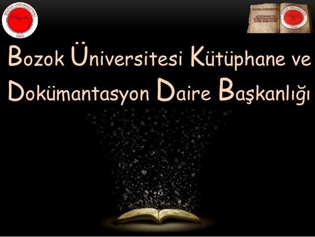 Bozok Üniversitesi Kütüphane ve Dokümantasyon Daire Başkanlığı