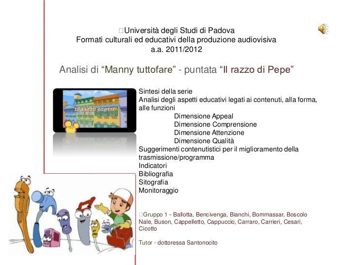 Università degli Studi di Padova    Formati culturali ed educativi della produzione audiovisiva                         ...
