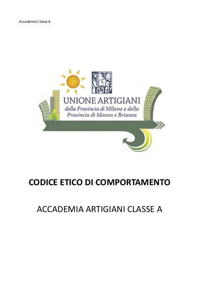 Accademia Classe A  CODICE ETICO DI COMPORTAMENTO ACCADEMIA ARTIGIANI CLASSE A