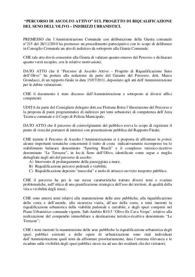 """""""PERCORSO DI ASCOLTO ATTIVO"""" SUL PROGETTO DI RIQUALIFICAZIONEDEL SENO DELL'OLIVO – INDIRIZZI URBANISTICI.PREMESSO che l'Am..."""