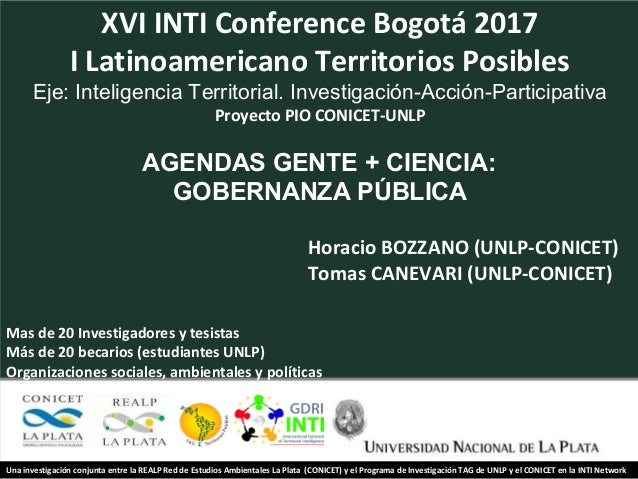 XVI INTI Conference Bogotá 2017 I Latinoamericano Territorios Posibles Eje: Inteligencia Territorial. Investigación-Acción...