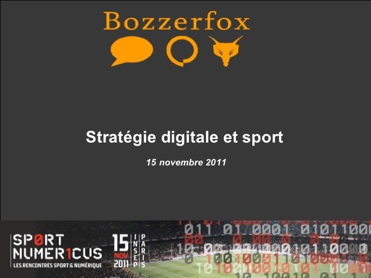 Stratégie digitale et sport        15 novembre 2011