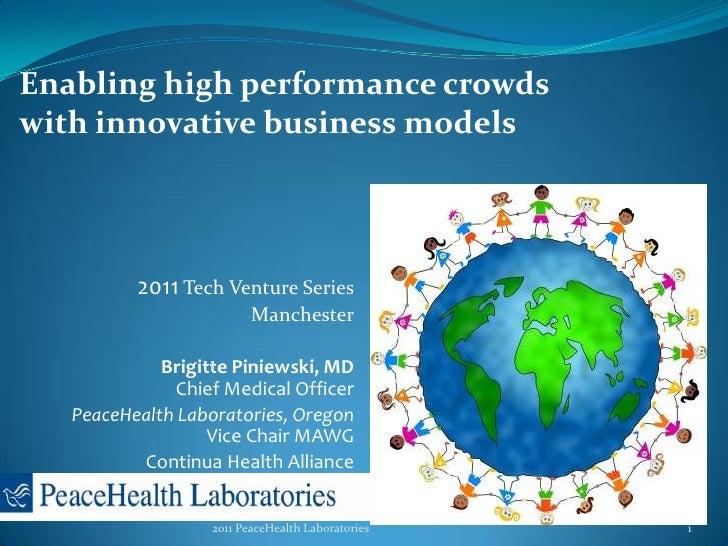 2011Tech Venture Series<br />Manchester<br />Brigitte Piniewski, MD Chief Medical Officer<br />PeaceHealth Laboratories, O...