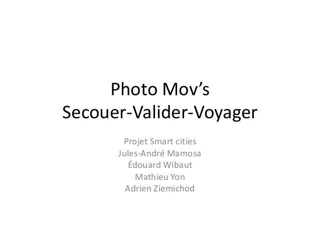 Photo Mov's Secouer-Valider-Voyager Projet Smart cities Jules-André Mamosa Édouard Wibaut Mathieu Yon Adrien Ziemichod