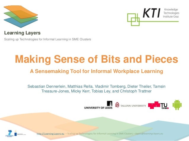 http://Learning-Layers-eu  Learning Layers  Scaling up Technologies for Informal Learning in SME Clusters  Making Sense of...
