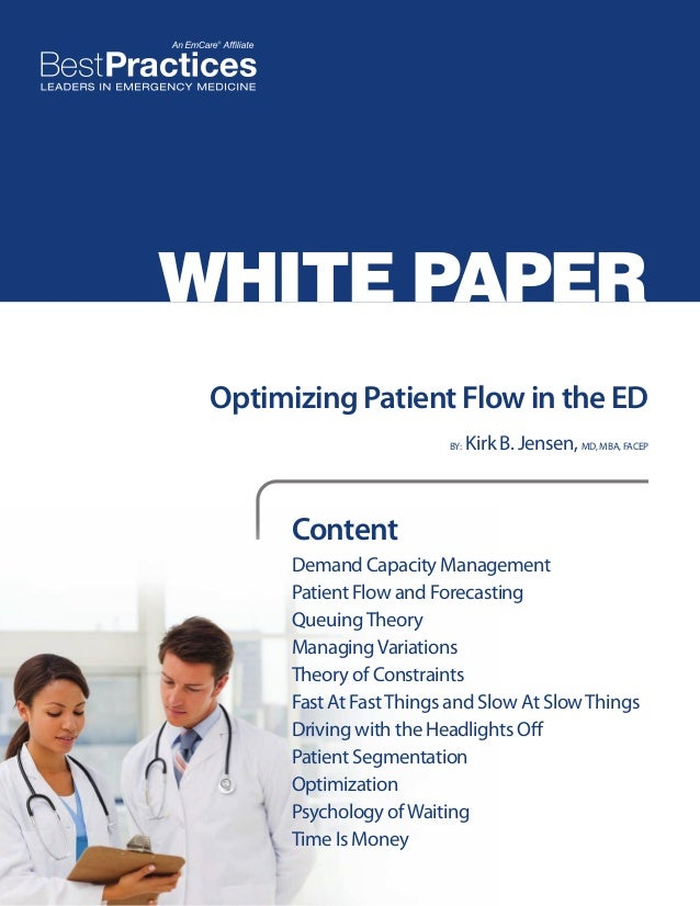 WHITE PAPER Optimizing Patient Flow in the ED BY:  Kirk B. Jensen, MD, MBA, FACEP  Content Demand Capacity Management Pati...