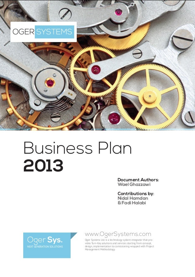 §§§§§§§§§§OGER SYSTEMS  Business Plan  2013  Document Authors:  Wael Ghazzawi    Contribut...