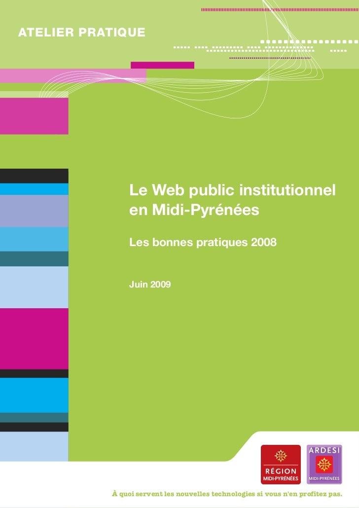 ATELIER PRATIQUE                Le Web public institutionnel                en Midi-Pyrénées                Les bonnes pra...
