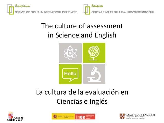 The culture of assessment in Science and English La cultura de la evaluación en Ciencias e Inglés