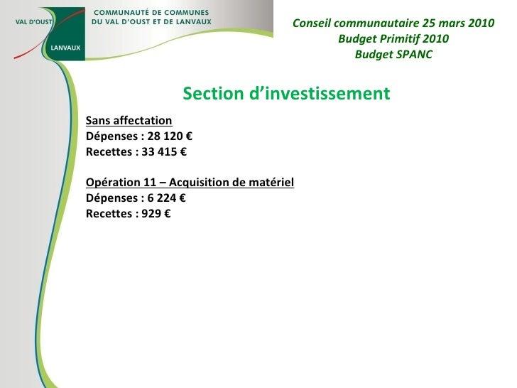 Section d'investissement Sans affectation Dépenses : 28 120 € Recettes : 33 415 € Opération 11 – Acquisition de matériel D...