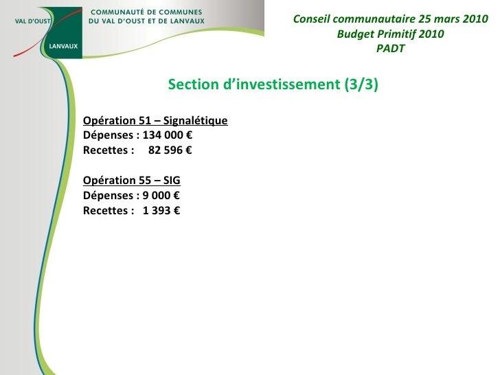 Section d'investissement (3/3) Opération 51 – Signalétique Dépenses : 134 000 € Recettes :  82 596 € Opération 55 – SIG Dé...