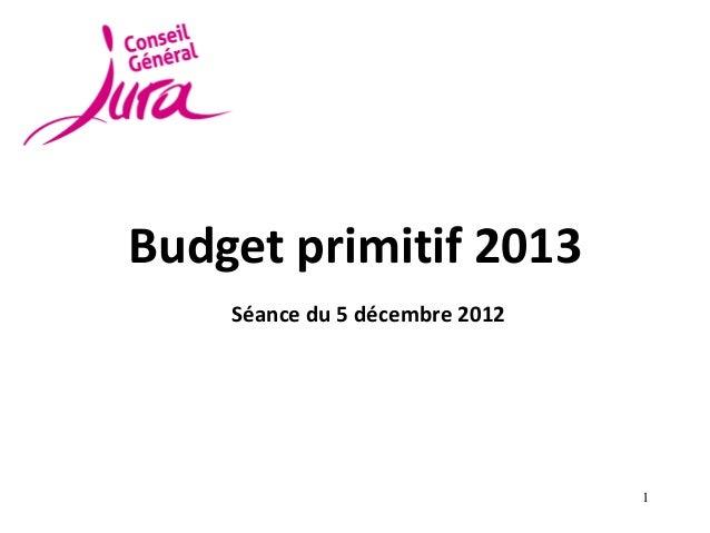 Budget primitif 2013    Séance du 5 décembre 2012                                1