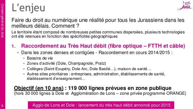 ConseilgénéralduJura 5 Faire du droit au numérique une réalité pour tous les Jurassiens dans les meilleurs délais. Comment...