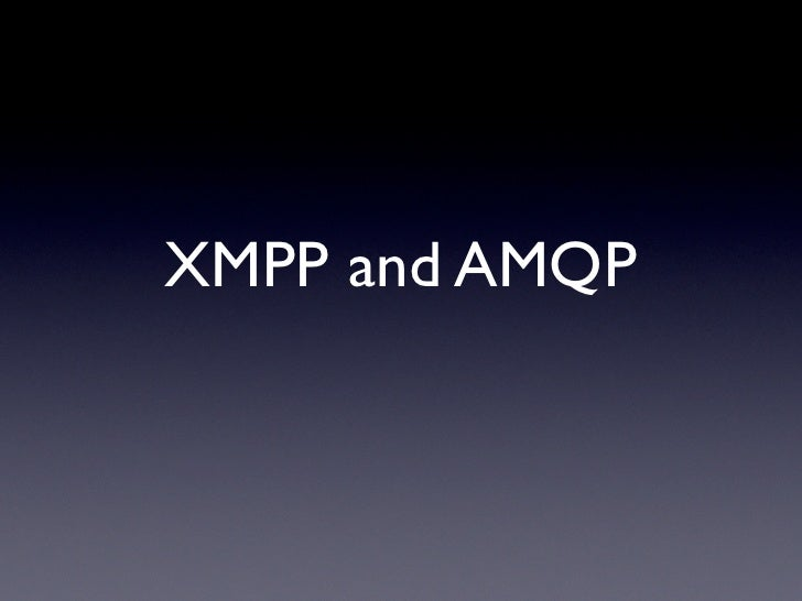 XMPP and AMQP