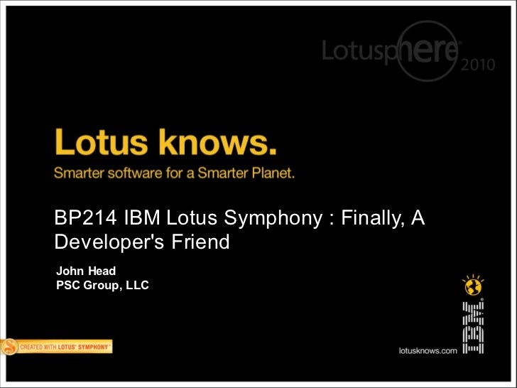 http://www.tomjames.com/US/media/in_the_media.asp?set=CC BP214 IBM Lotus Symphony : Finally, A Developer's Friend John Hea...