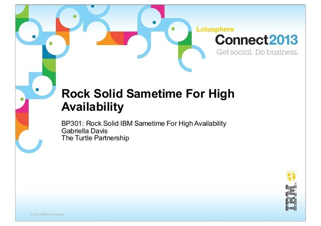 Rock Solid Sametime For High                    Availability                    BP301: Rock Solid IBM Sametime For High Av...