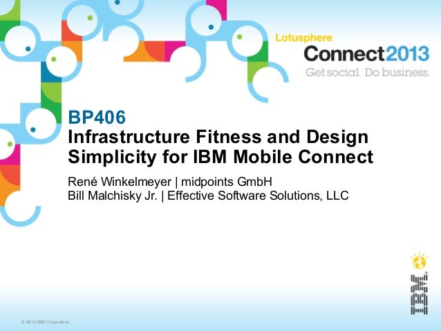 BP406                     Infrastructure Fitness and Design                     Simplicity for IBM Mobile Connect         ...