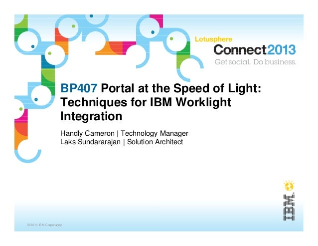 BP407 Portal at the Speed of Light:                    Techniques for IBM Worklight                    Integration        ...