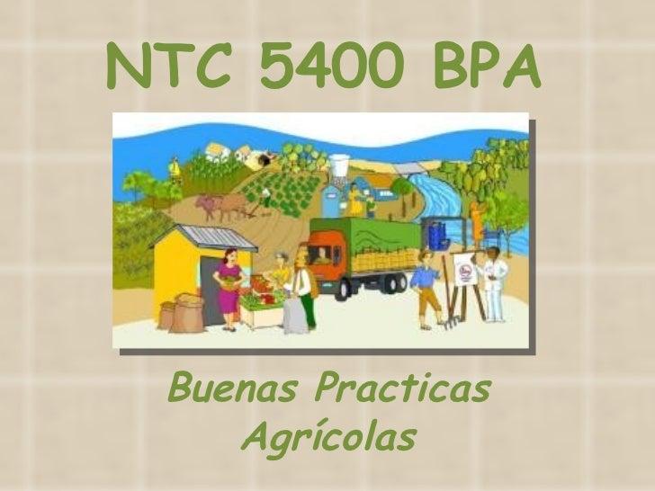 NTC 5400 BPA Buenas Practicas    Agrícolas