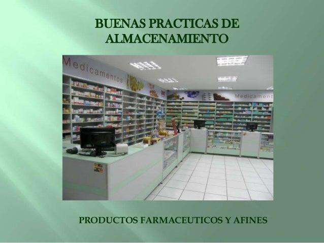 BUENAS PRACTICAS DE ALMACENAMIENTO PRODUCTOS FARMACEUTICOS Y AFINES