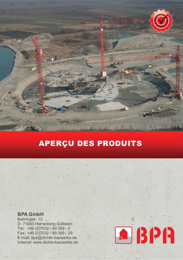 APERÇU DES PRODUITS BPA GmbH Behringstr. 12 D- 71083 Herrenberg-Gültstein Tél: +49 (0)7032 / 89 399 - 0 Fax: +49 (0)7032 /...