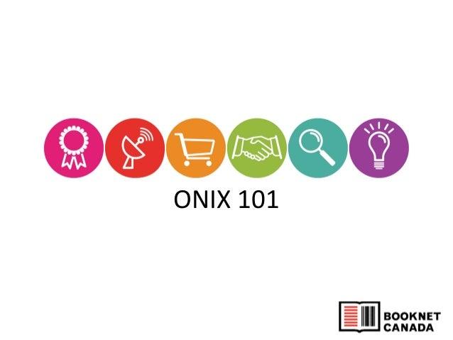 ONIX 101