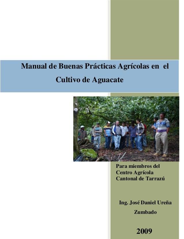 1 Para miembros del Centro Agrícola Cantonal de Tarrazú Ing. José Daniel Ureña Zumbado 2009 Manual de Buenas Prácticas Agr...