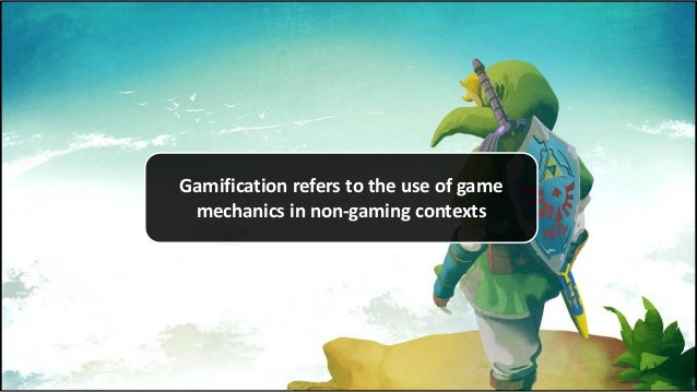 Gamification refers to the use of game mechanics in non-gaming contexts