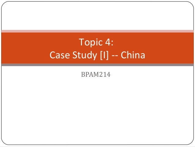 BPAM214 Topic 4: Case Study [I] -- China