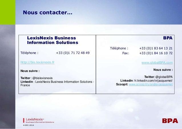 Nous contacter…  LexisNexis Business  Information Solutions  Téléphone : +33 (0)1 71 72 48 49  http://bis.lexisnexis.fr  N...
