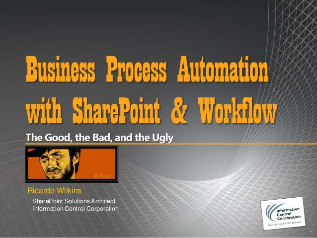 Ricardo Wilkins SharePoint Solutions Architect Information Control Corporation                                   1