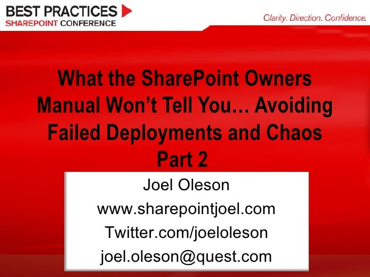 What the SharePoint Owners Manual Won't Tell You… Avoiding Failed Deployments and Chaos Part 2  Joel Oleson www.sharepoint...