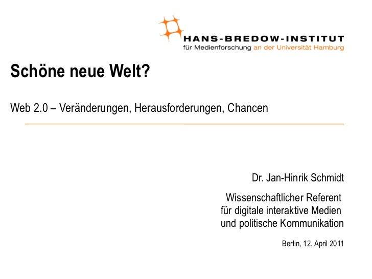 Schöne neue Welt? Web 2.0 – Veränderungen, Herausforderungen, Chancen