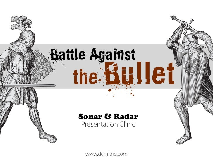 Battle Against   the Bullet    Sonar & Radar