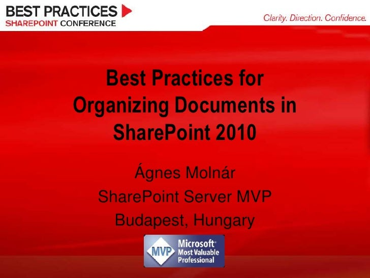 Best Practices forOrganizing Documents in SharePoint 2010<br />Ágnes Molnár<br />SharePoint Server MVP<br />Budapest, Hung...