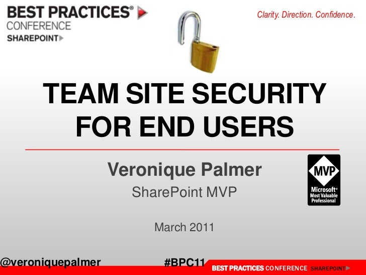 TEAM SITE SECURITY FOR END USERS<br />Veronique Palmer<br />SharePoint MVP<br />March 2011<br />