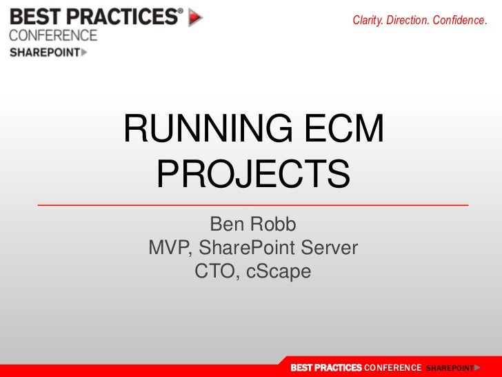 Running ECM projects<br />Ben Robb<br />MVP, SharePoint Server<br />CTO, cScape<br />