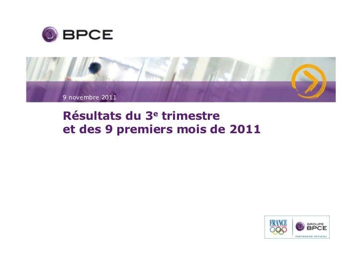 9 novembre 2011Résultats du 3e trimestreet des 9 premiers mois de 2011