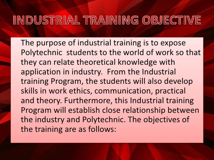 my industrial training essay The importance of industrial training: students' perception in civil engineering sector sa osman, mz omar, nt kofli, k mat, zm darus & mna rahman.