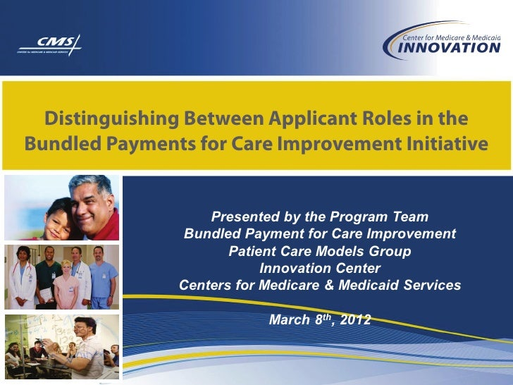 Distinguishing Between Applicant Roles in theBundled Payments for Care Improvement Initiative                   Presented ...
